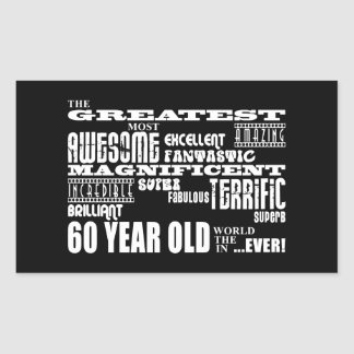 60th Birthday Party Greatest Sixty Year Old Rectangular Sticker