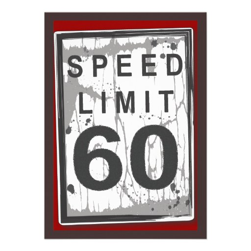 60th Birthday Party Grungy Speed Limit Sign Personalized Announcement