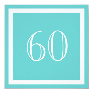 """60th Birthday Party Invitation - Aqua 5.25"""" Square Invitation Card"""