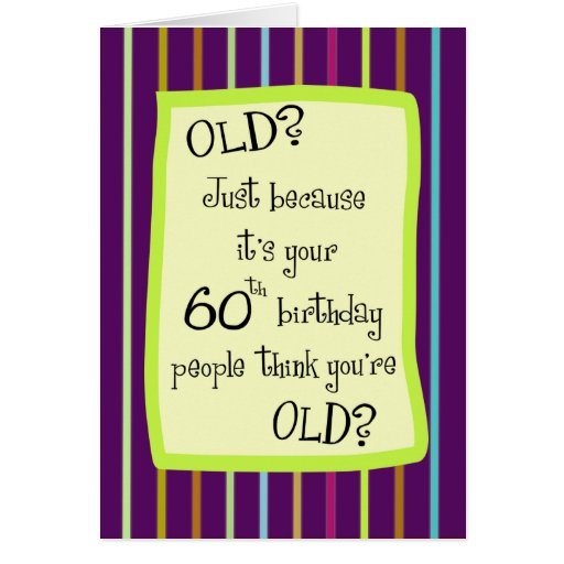 60th Birthday Striped Humor Card