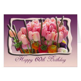 60th Happy Birthday Card - pink tulips
