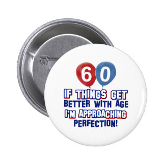 60th year old birthday gift pinback button