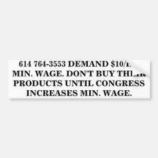 614 764-3553 DEMAND $10/HR MIN. WAGE. BUMPER STICKER