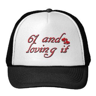 61 and loving it trucker hat