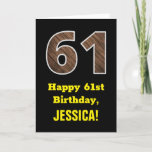 "[ Thumbnail: 61st Birthday: Name, Faux Wood Grain Pattern ""61"" Card ]"