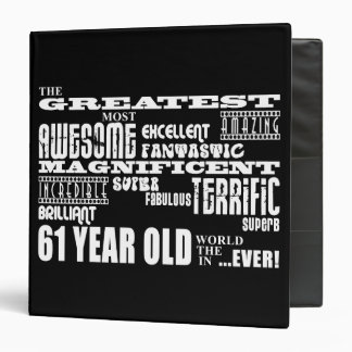 61st Birthday Party Greatest Sixty One Year Old 3 Ring Binder