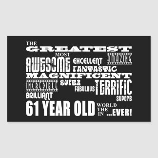 61st Birthday Party Greatest Sixty One Year Old Rectangular Sticker