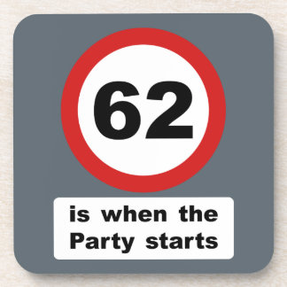 62 is when the Party Starts Coaster