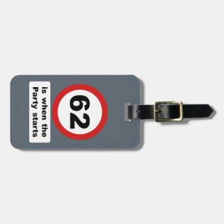 62 is when the Party Starts Luggage Tag
