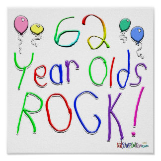 62 Year Olds Rock ! Print