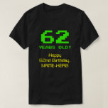 "[ Thumbnail: 62nd Birthday: Fun, 8-Bit Look, Nerdy / Geeky ""62"" T-Shirt ]"