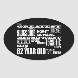 62nd Birthday Party Greatest Sixty Two Year Old Oval Sticker