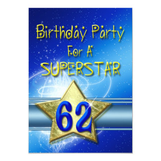 62nd Birthday party Invitation for a Superstar.