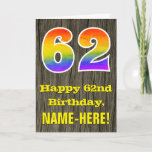 "[ Thumbnail: 62nd Birthday: Rustic Faux Wood Look, Rainbow ""62"" Card ]"