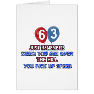 63 and over the hill birthday designs card