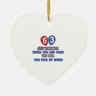 63 and over the hill birthday designs ceramic ornament