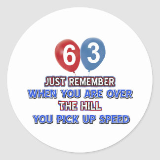 63 and over the hill birthday designs classic round sticker