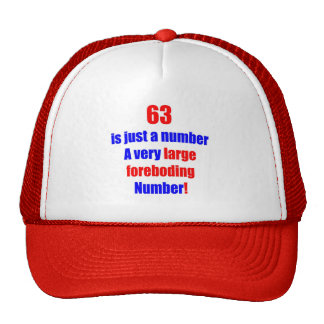 63 Is just a number Trucker Hat