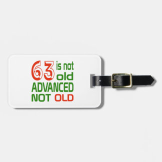 63 is not old advanced not old bag tags