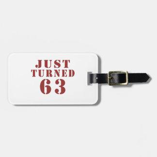 63 Just Turned Luggage Tag