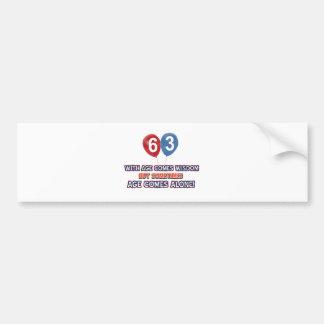 63 year old wisdom birthday designs bumper sticker