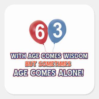 63 year old wisdom birthday designs square sticker