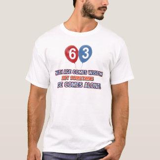 63 year old wisdom birthday designs T-Shirt