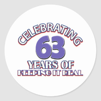 63 years of keeping it real classic round sticker