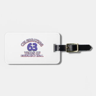 63 years of keeping it real bag tags