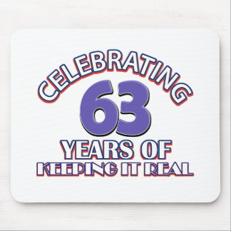 63 years of keeping it real mouse pad