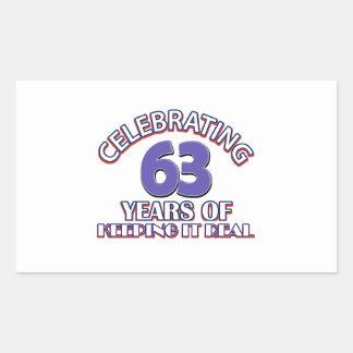63 years of keeping it real rectangular sticker