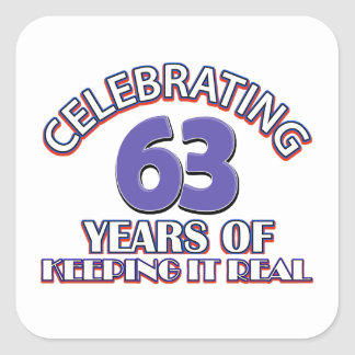 63 years of keeping it real square sticker