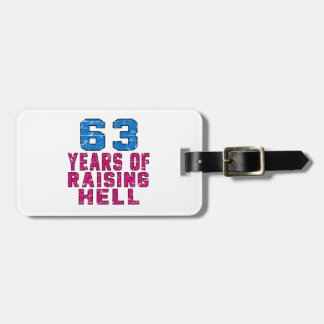63 Years of raising hell Luggage Tag