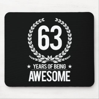 63rd Birthday (63 Years Of Being Awesome) Mouse Pad