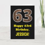 "[ Thumbnail: 63rd Birthday: Name, Faux Wood Grain Pattern ""63"" Card ]"