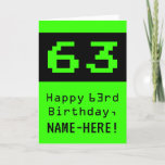"""[ Thumbnail: 63rd Birthday: Nerdy / Geeky Style """"63"""" and Name Card ]"""