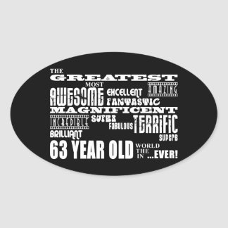 63rd Birthday Party Greatest Sixty Three Year Old Oval Sticker