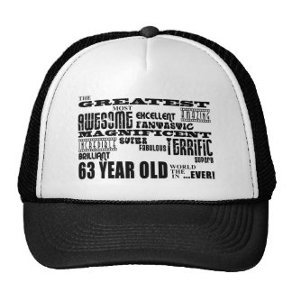 63rd Birthday Party Greatest Sixty Three Year Old Trucker Hat
