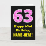 "[ Thumbnail: 63rd Birthday: Pink Stripes and Hearts ""63"" + Name Card ]"
