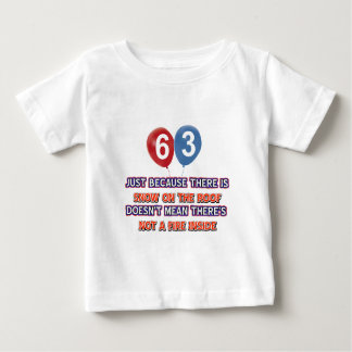 63rd year old snow on the roof birthday designs baby T-Shirt
