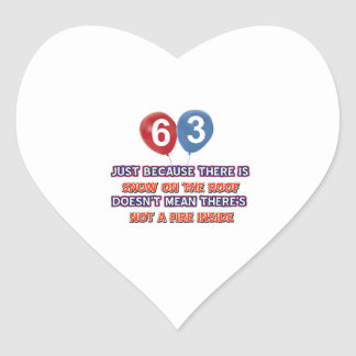 63rd year old snow on the roof birthday designs heart sticker
