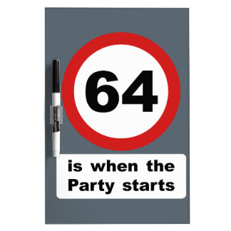 64 is when the Party Starts Dry-Erase Board