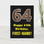 "[ Thumbnail: 64th Birthday: Name, Faux Wood Grain Pattern ""64"" Card ]"