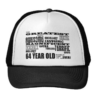 64th Birthday Party Greatest Sixty Four Year Old Trucker Hat
