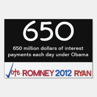 650 million in daily interest payments Yard Sign