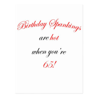 65  Birthday spankings are hot! Postcard