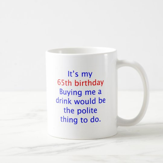 65 buy me a drink coffee mug