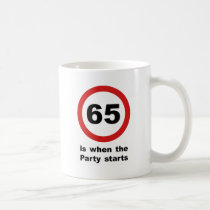65 is when the Party Starts Coffee Mug