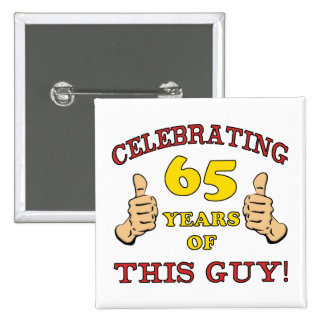 65.o Regalo de cumpleaños para él Pin Cuadrado