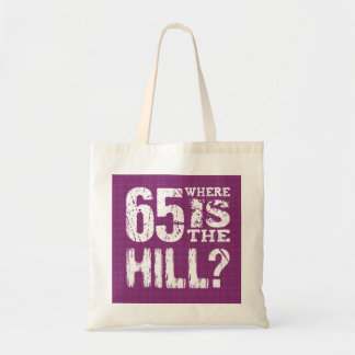 65 Where Is The Hill Funny 65th Birthday PU65Z Budget Tote Bag